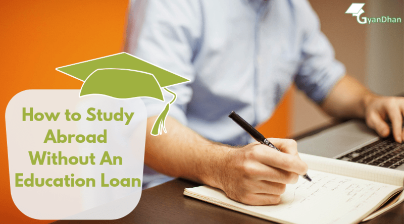 How To Study Abroad Without An Education Loan | GyanDhan