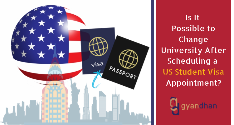 Is It Possible To Change University After Scheduling A Us Student Visa Appointment Gyandhan