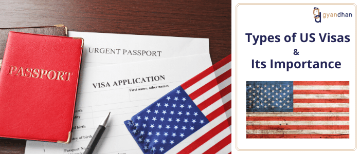 Types Of Us Visas And Its Importance Gyandhan
