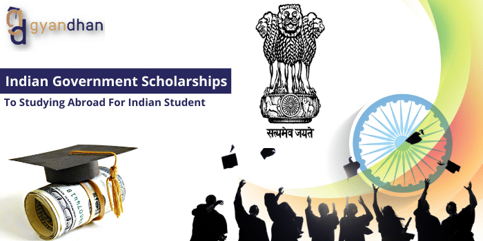 Indian Government Scholarships To Studying Abroad For Indian Student Gyandhan